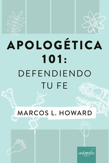 Apologética 101: Defendiendo tu Fe
