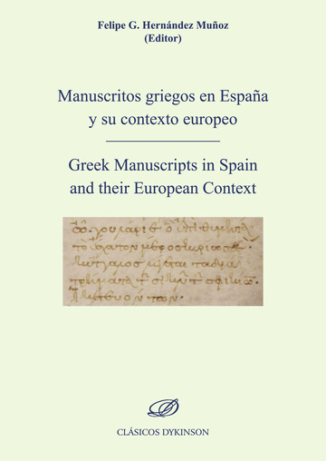 Manuscritos griegos en España y su contexto europeo.Greek Manuscripts in Spain and their European Context