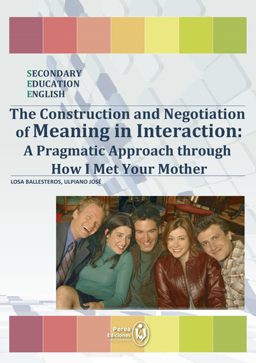 The Construction and Negotiation of Meaning in Interaction: A Pragmatic Approach through How I Met Your Mother