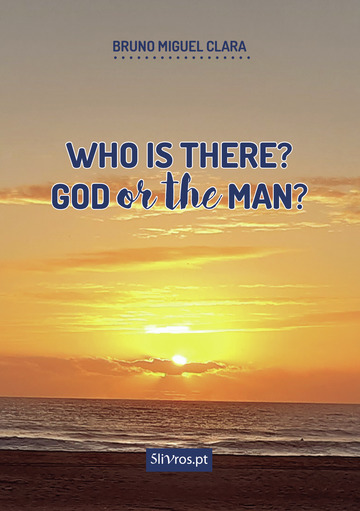 Who is there? God or The Man?