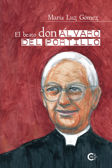 El beato don Álvaro del Portillo
